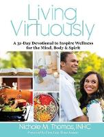 Living Virtuously: A 31-Day ...