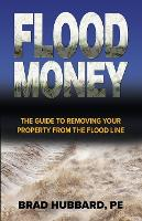 Flood Money: The Guide to Moving Your...