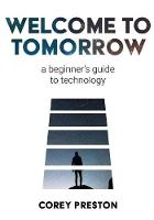 Welcome to Tomorrow: A Beginner's...