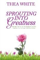Sprouting Into Greatness: Principles...