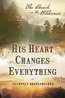 His Heart Changes Everything: The...