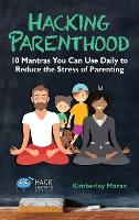 Hacking Parenthood: 10 Mantras You ...