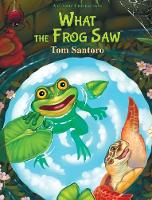 What the Frog Saw