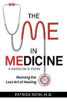 The Me In Medicine: A Surgeon's Story...
