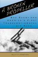 A Broken Propeller: Baz Bagby and...