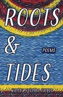 Roots & Tides : Poems and ...