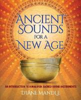 Ancient Sounds for a New Age: An...