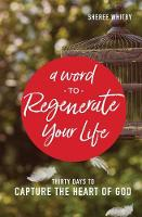 A Word to Regenerate Your Life: 30...