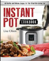 Instant Pot Cookbook: 150 Healthy and...