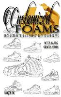 Customized Foams: Deconstruction and...