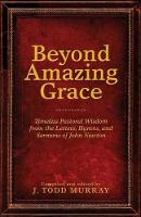 Beyond Amazing Grace: Timeless...