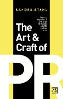 The Art and Craft of PR: Creating the...