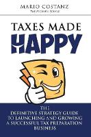Taxes Made Happy: The Definitive...