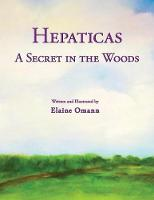 Hepaticas: A Secret in the Woods