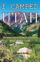 I Camped Utah: An Interactive Guide ...