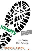 The Forward March: Stop Waiting. ...