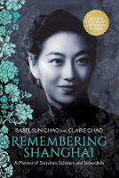 Remembering Shanghai: A Memoir of...