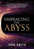 Embracing the Abyss: A True Story of...