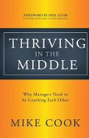 Thriving in the Middle: Why Managers...
