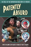Patently Absurd: The Files of the...