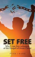 Set Free: Why I Am Not Ashamed of the...