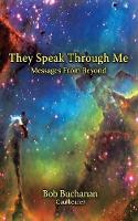 They Speak Through Me: Messages from...