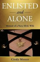 Enlisted and Alone: Memoir of a Navy...