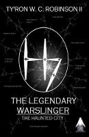 The Legendary Warslinger: The Haunted...