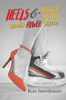 Heels & Hockey Skates: Woman Power...
