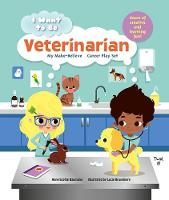 I Want to be: Veterinarian: My...