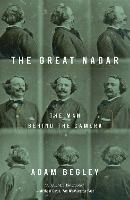 Great Nadar: The Man Behind the Camera