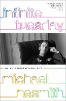 Infinite Tuesday: An Autobiographical...