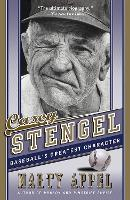 Casey Stengel: Baseball's Greatest...