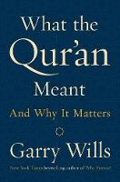 What The Qur'an Meant: And Why It...