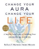 Change Your Aura, Change Your Life: A...