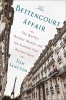 The Bettencourt Affair: The World's...