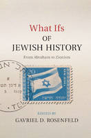 What Ifs of Jewish History: From...