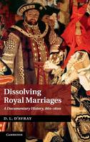 Dissolving Royal Marriages: A...