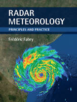Radar Meteorology: Principles and...