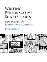 Writing Performative Shakespeares: ...