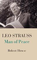 Leo Strauss: Man of Peace