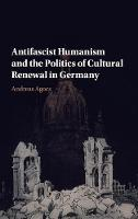 Antifascist Humanism and the Politics...