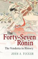 The Forty-Seven Ronin: The Vendetta ...