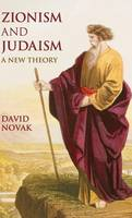 Zionism and Judaism: A New Theory