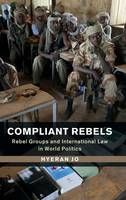 Compliant Rebels: Rebel Groups and...