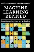 Machine Learning Refined: ...