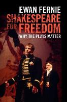 Shakespeare for Freedom: Why the ...