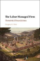 The Labor-Managed Firm: Theoretical...