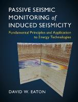 Passive Seismic Monitoring of Induced...