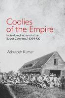 Coolies of the Empire: Indentured...